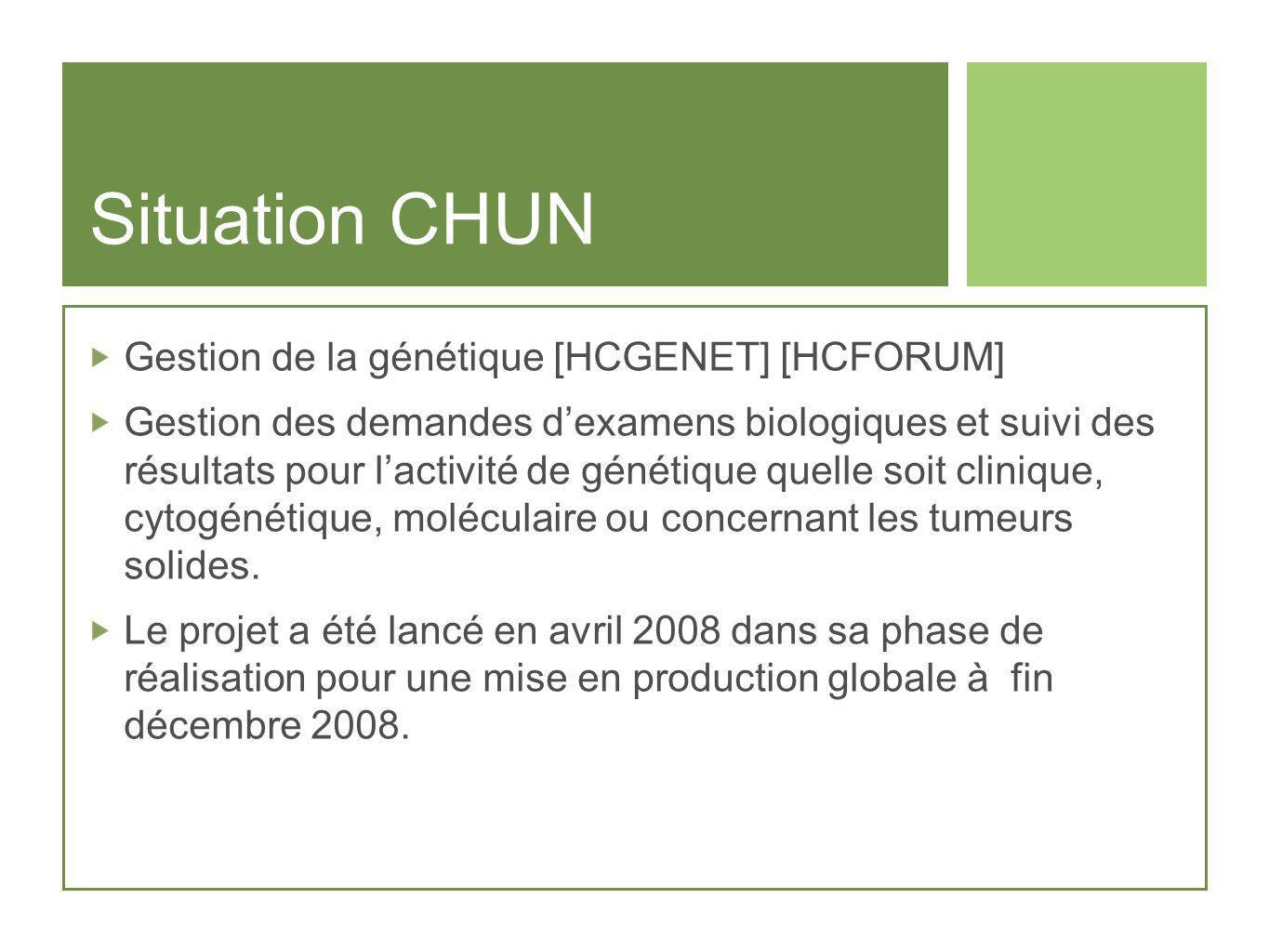 Situation CHUN Gestion de la génétique [HCGENET] [HCFORUM]